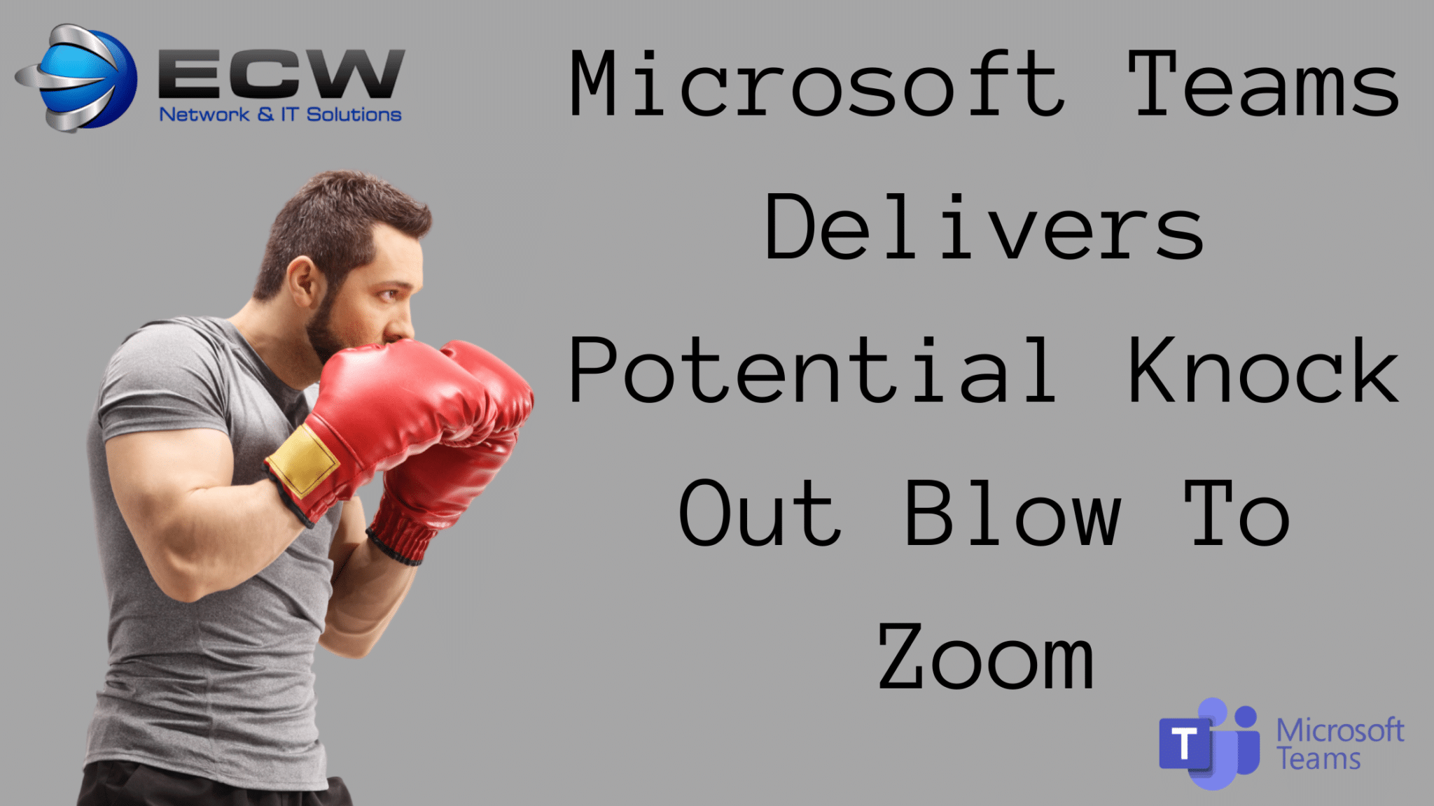Microsoft Teams Delivers Potential Knock Out Blow To Zoom